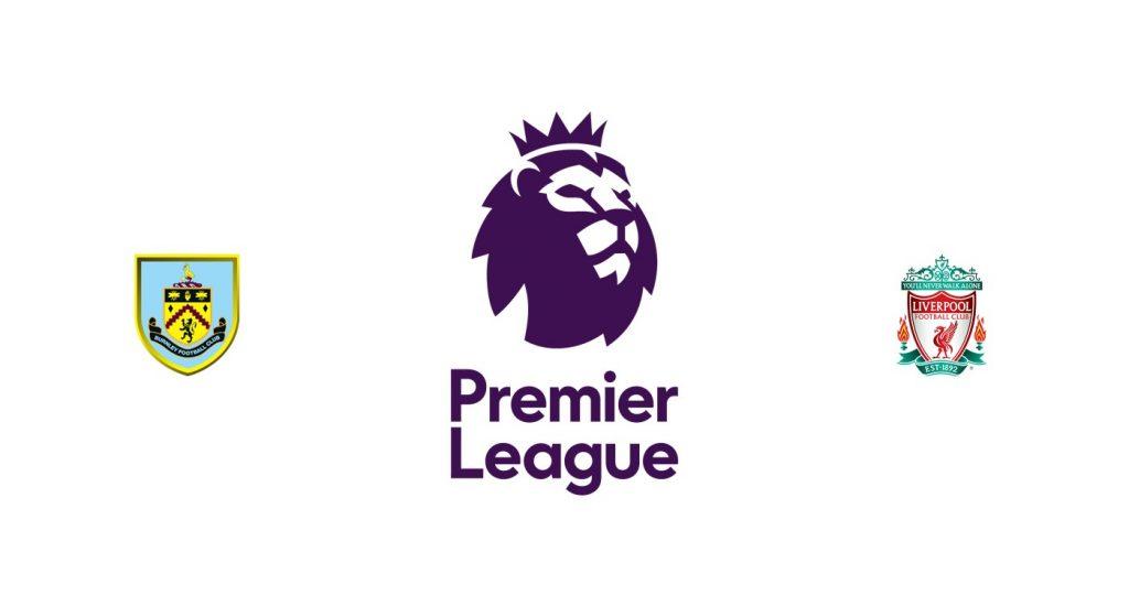 Burnley vs Liverpool Previa, Predicciones y Pronóstico