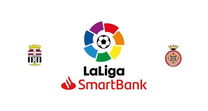Cartagena vs Girona Previa, Predicciones y Pronóstico