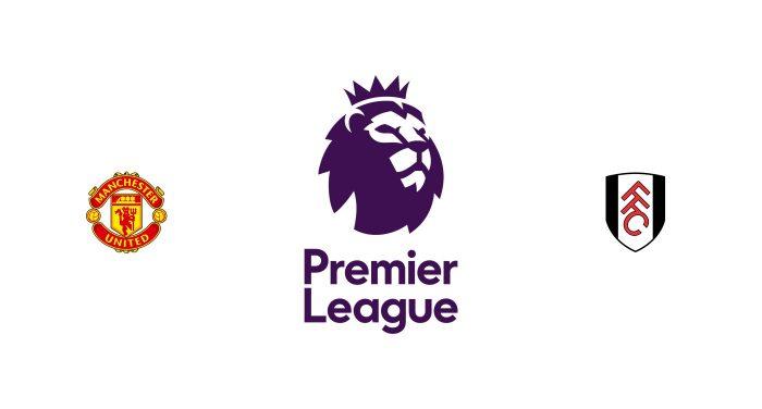 Manchester United vs Fulham Previa, Predicciones y Pronóstico