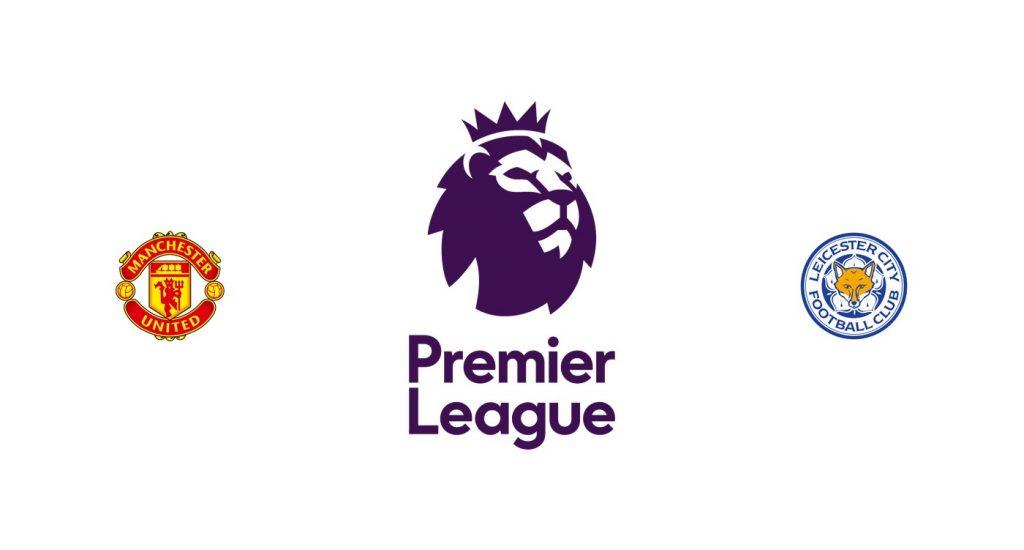 Manchester United vs Leicester Previa, Predicciones y Pronóstico