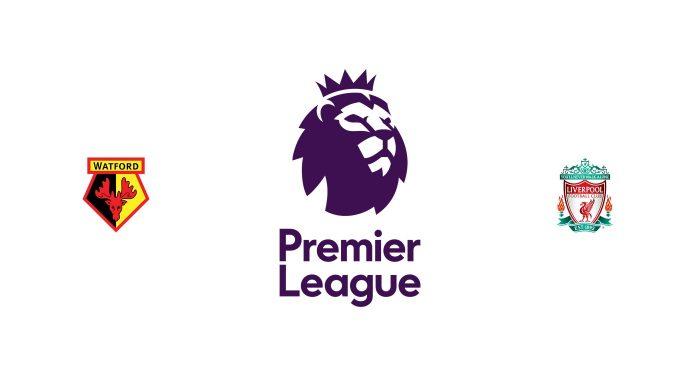 Watford vs Liverpool Previa, Predicciones y Pronóstico
